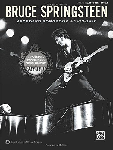 Bruce Springsteen Guitar - Bruce Springsteen -- Keyboard Songbook 1973-1980: Piano/Vocal/Guitar
