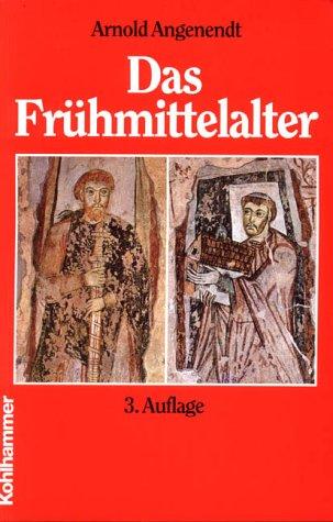 Das Frühmittelalter: Die abendländische Christenheit von 400 bis 900