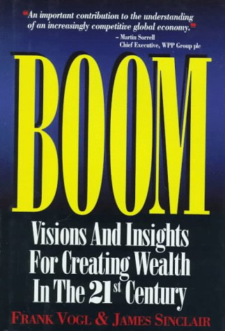 Boom: Visions and Insights for Creating Wealth in the 21st Century