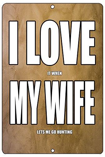 (Rogue River Tactical Funny Hunting Metal Tin Sign Wall Decor Man Cave Bar I Love Wife Hunt)
