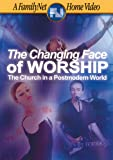 The Changing Face of Worship - The Church In A Postmodern World