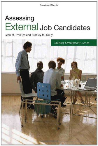 Assessing External Job Candidates (Staffing Strategically)