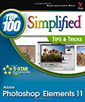 Photoshop Elements 11 Top 100 Simplified Tips & Tricks Front Cover