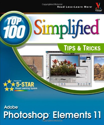 Photoshop Elements 11 Top 100 Simplified Tips & Tricks by Rob Sheppard, Publisher : Visual
