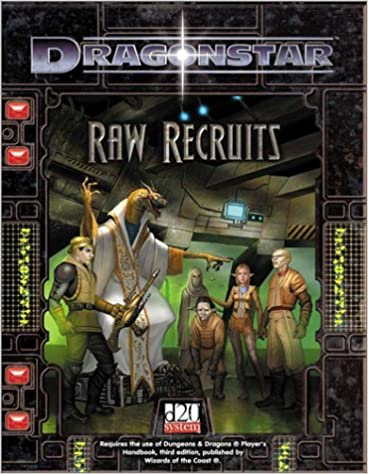 Book Raw Recruits: A Dragonstar D20 System Licensed Adventure (2002-12-06)