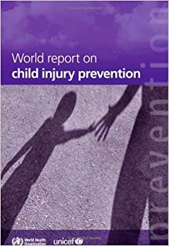 World Report on Child Injury Prevention by M. Peden (2009-03-31)