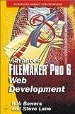 Advanced FileMaker Pro 6 Web Development, Bob Bowers and Steve Lane, 1556228600