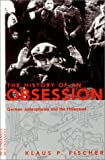 History of an Obsession : German Judeophobia and the Holocaust, Fischer, Klaus P., 0826413277