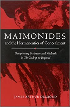Maimonides and the Hermeneutics of Concealment: Deciphering Scripture and Midrash in the Guide of the Perplexed (Suny Series in Jewish Philosophy)