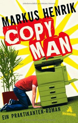 Copy Man: Ein Praktikantenroman