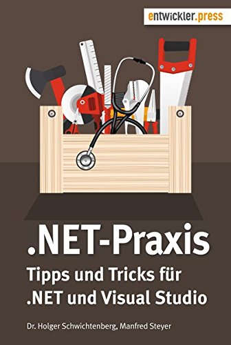 .NET-Praxis. Tipps und Tricks für .NET und Visual Studio Taschenbuch – 1. Februar 2016 Dr. Holger Schwichtenberg Manfred Steyer entwickler.press 3868021590