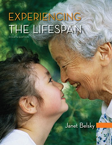 Experiencing the Lifespan (Development Through The Lifespan 5th Edition Chapter 1)