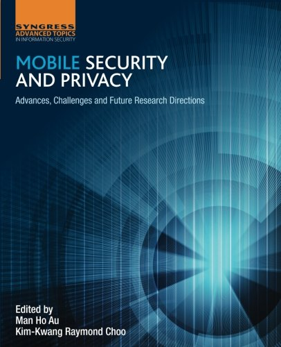 Mobile Security and Privacy: Advances, Challenges and Future Research Directions by imusti