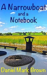 A Narrowboat and a Notebook (The Narrowboat Lad 2)