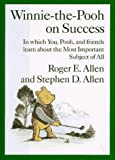 Winnie-the-Pooh on Success, Roger E. Allen and Stephen D. Allen, 0525942939