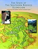 The State of the Southern Rockies Ecoregion, Ecosystem Project Staff and Mountaineers Books Staff, 0972441379