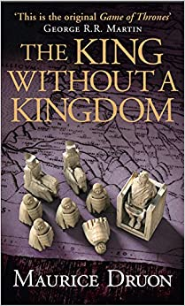 The King Without A Kingdom. The Accursed Kings 7 por Maurice Druon