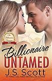 Billionaire Untamed (The Billionaire's Obsession) (Volume 7)