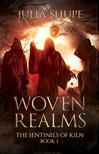 Woven Realms: (The Sentinels of Kiln, Book 1)