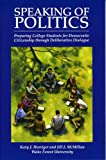 img - for Speaking of Politics: Preparing College Students for Democratic Citizenship through Deliberative Dialogue book / textbook / text book