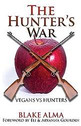 The Hunter's War: Vegans Vs. Hunters