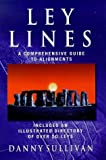 img - for Ley Lines: A Comprehensive Guide to Alignments by Danny Sullivan (1999-10-28) book / textbook / text book