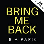 Bring Me Back | B A Paris