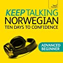 Keep Talking Norwegian: Ten Days to Confidence Speech by Margaretha Danbolt-Simons Narrated by  Teach Yourself Languages