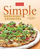 America's Test Kitchen Simple Weeknight Favorites, America's Test Kitchen Editors, 1936493063