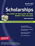 Kaplan Scholarships 2009 Edition: Billions of Dollars in Free Money for College
