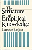 The Structure of Empirical Knowledge, Laurence Bonjour, 0674843800