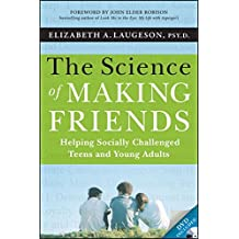 The Science of Making Friends, (w/DVD): Helping Socially Challenged Teens and Young Adults