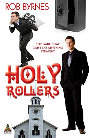 Holy Rollers - Kindle edition by Rob Byrnes. Literature & Fiction ...