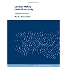 Decision Making Under Uncertainty: Theory and Application
