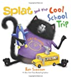 Splat and the Cool School Trip, Rob Scotton, 0062133861