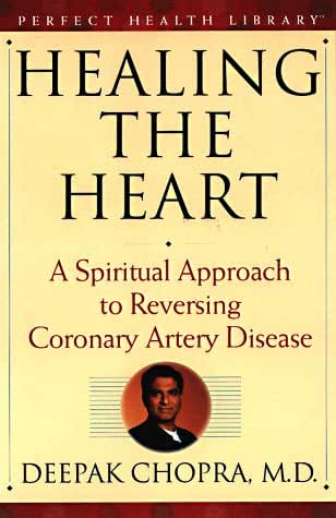 Healing the Heart: A Spiritual Approach to Reversing Coronary Artery Disease (Perfect Health Library)