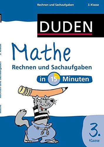Mathe in 15 Minuten - Rechnen und Sachaufgaben 3. Klasse (Duden - In 15 Minuten)