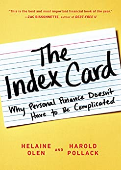 The Index Card: Why Personal Finance Doesn't Have to Be Complicated by [Olen, Helaine, Pollack, Harold]