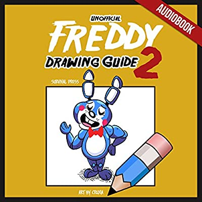Amazon Com Unofficial Freddy Drawing Guide 2 How To Draw Your