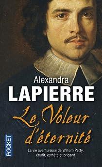Le voleur d'éternité : La vie aventureuse de William Petty, érudit, esthète et brigand par Lapierre
