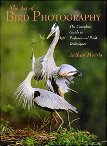 Book The at of Bird Photography: The Complete Guide to Professional Field Techniques (Practical Photography Books)