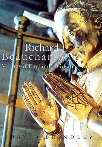 Richard Beauchamp: Medieval England's Greatest Knight