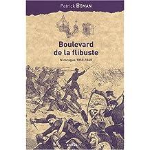 BOULEVARD DE LA FLIBUSTE : NICARAGUA 1850-1860