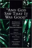 And God Saw That It Was Good : Catholic Theology and the Environment, , 1574550896