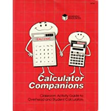 Calculator Companions Classroom Activity Guide to Overhead and Student Calculators