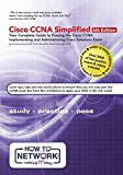 Cisco CCNA Simplified: Your Complete Guide to