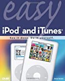 Easy iPod and ITunes, Shelly Brisbin, 078973544X