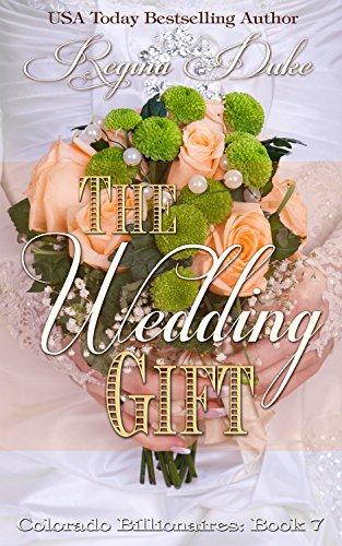 Contemporary Gift - The Wedding Gift (Colorado Billionaires Book 7)