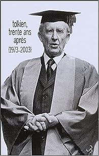 Tolkien, trente ans après (1973-2003) par Vincent Ferré