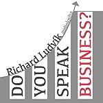 Do you speak business? | Richard Ludvik